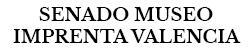 SENADO DEL MUSEO DE LA IMPRENTA Y LAS ARTES GRÁFICAS DE VALENCIA